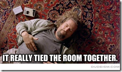 It Tied The Room Together