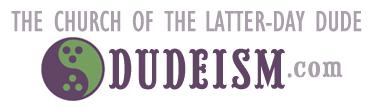 click to go to dudeism.com